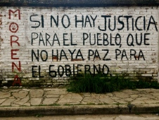 """If there is no justice for the people, there won't be peace for the government"" San Cristobal de las Casas, Chiapas"