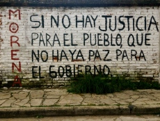 """""""If there is no justice for the people, there won't be peace for the government"""" San Cristobal de las Casas, Chiapas"""